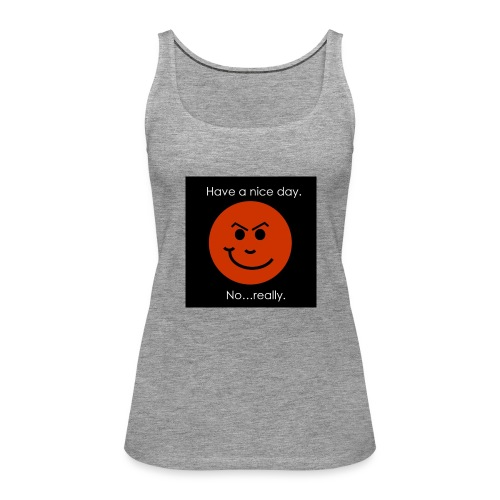Have a nice day - Dame Premium tanktop