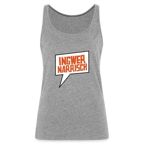 Ingwer Narrisch Logo - Frauen Premium Tank Top