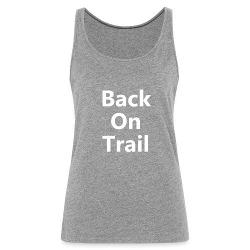 Back On Trail Logo - Frauen Premium Tank Top