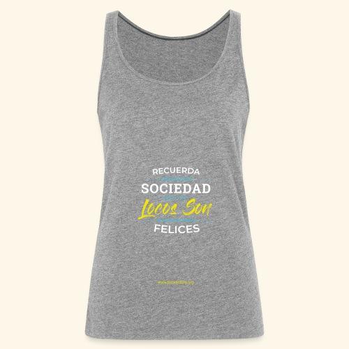 Extremadamente Felices - Camiseta de tirantes premium mujer