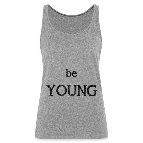 Be Young - Débardeur Premium Femme
