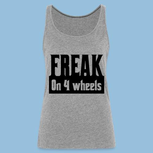 Freakon4wheels - Vrouwen Premium tank top