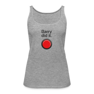 Barry did it - Women's Premium Tank Top