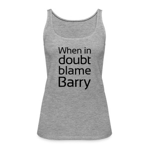 Blame Barry - Women's Premium Tank Top