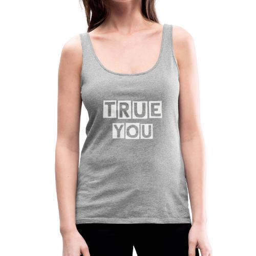 TrueYou - Women's Premium Tank Top