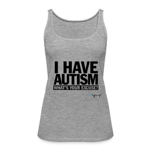 I have autism... (black) - Tank top damski Premium