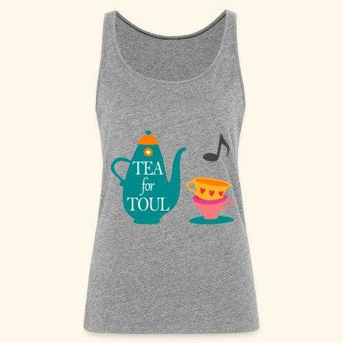 Tea for Toul - Débardeur Premium Femme
