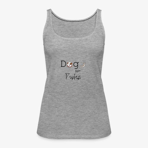 dogs before dudes - Vrouwen Premium tank top
