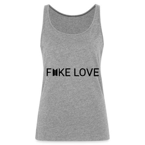 FAKE LOVE - Débardeur Premium Femme