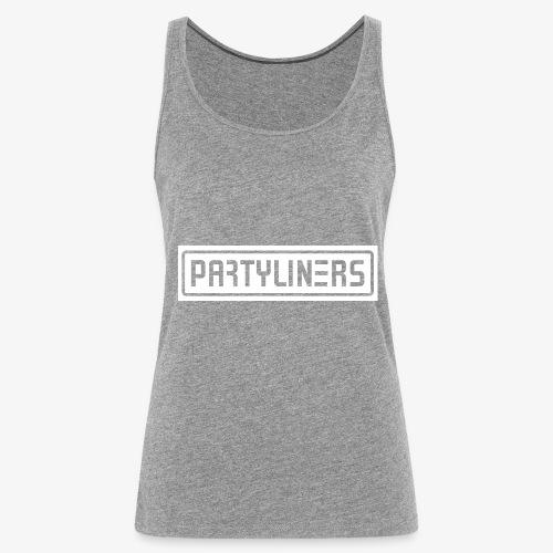 PARTYLINERS Design - Dame Premium tanktop
