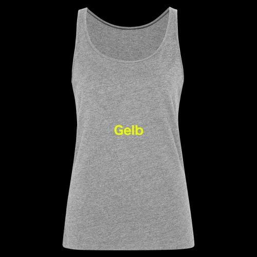 Gelb - Frauen Premium Tank Top