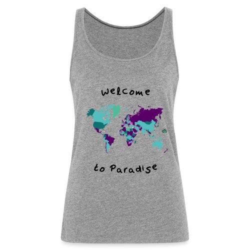 Weltkarten Design mit Welcome to Paradis - Frauen Premium Tank Top