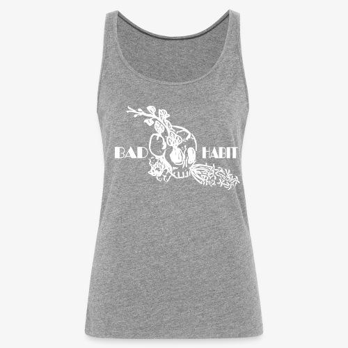 Bad Habit Flowers - Women's Premium Tank Top