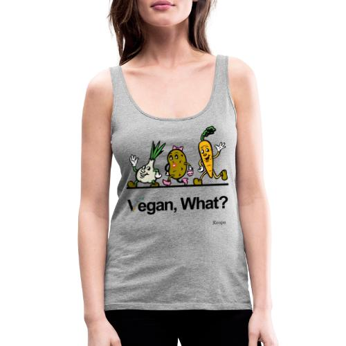 Vegan What ? - Débardeur Premium Femme