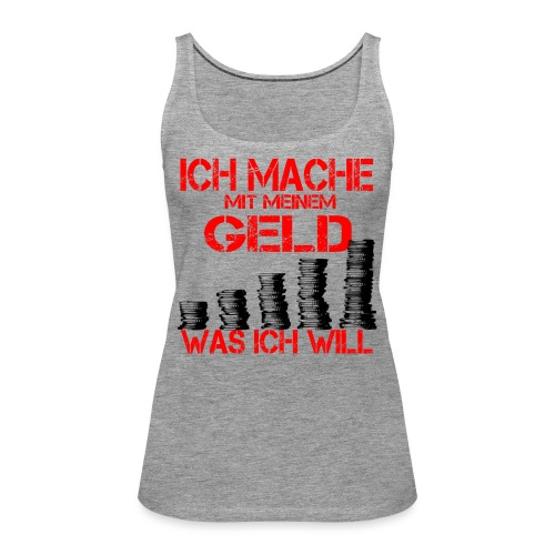GELD MONEY - Frauen Premium Tank Top