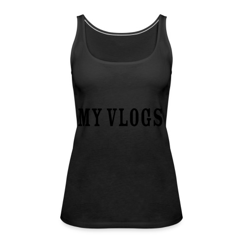 My Vlogs - Women's Premium Tank Top