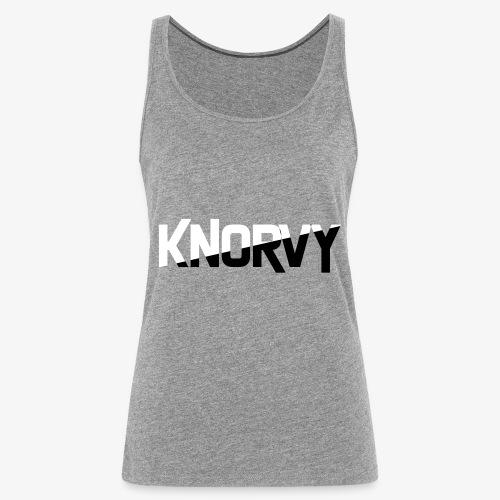 KNORVY - Vrouwen Premium tank top