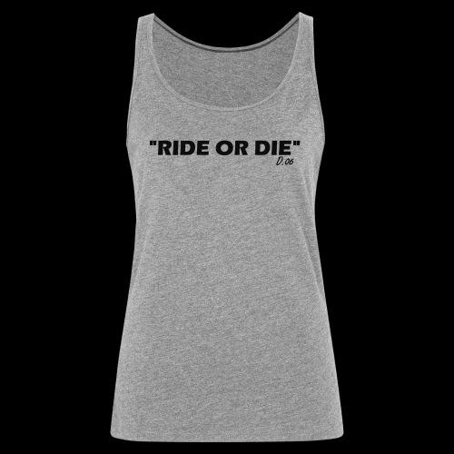 Ride or die (noir) - Débardeur Premium Femme