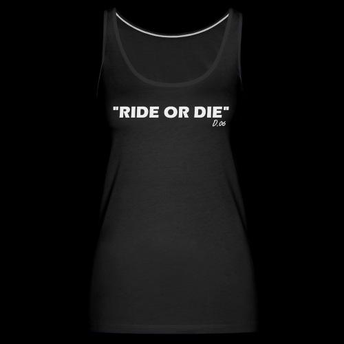 Ride or die (blanc) - Débardeur Premium Femme