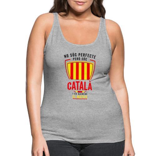 Soc CATALA Catalan Catalunya Catalona Catalonia - Camiseta de tirantes premium mujer