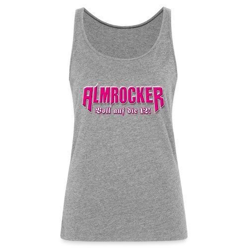 Schriftzug AlmRocker Voll auf die 12 png - Frauen Premium Tank Top