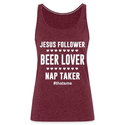 Jesus follower Beer lover nap taker - Women's Premium Tank Top