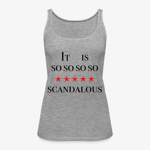 Scandalous - Frauen Premium Tank Top