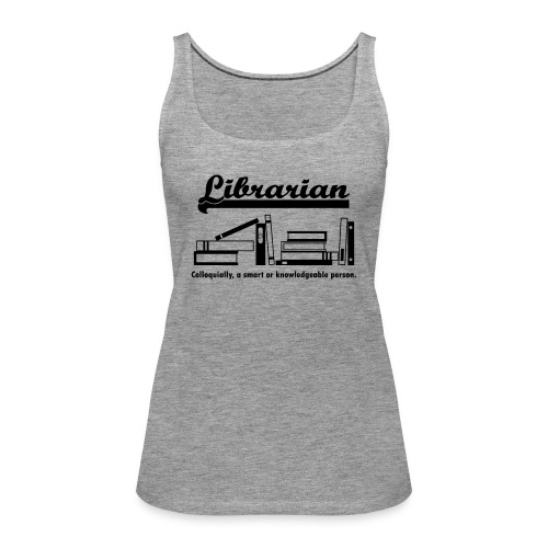 0332 Librarian Cool saying - Women's Premium Tank Top