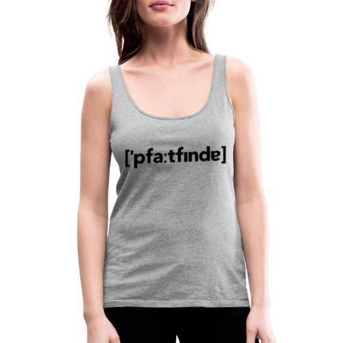 Lautschrift Pfadfinder - Frauen Premium Tank Top