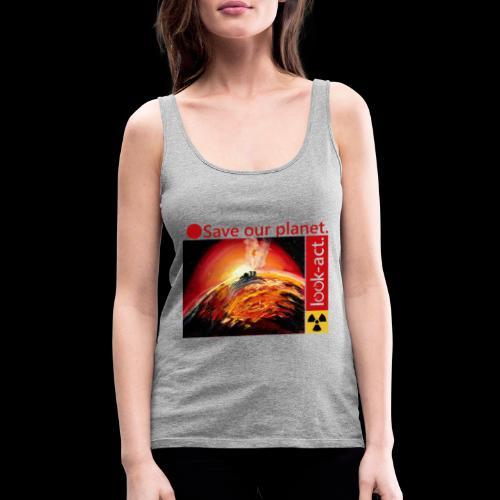 Save our planet. Fukushima Theme - Frauen Premium Tank Top