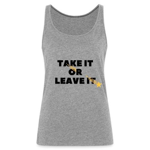 Take It Or Leave It - Débardeur Premium Femme
