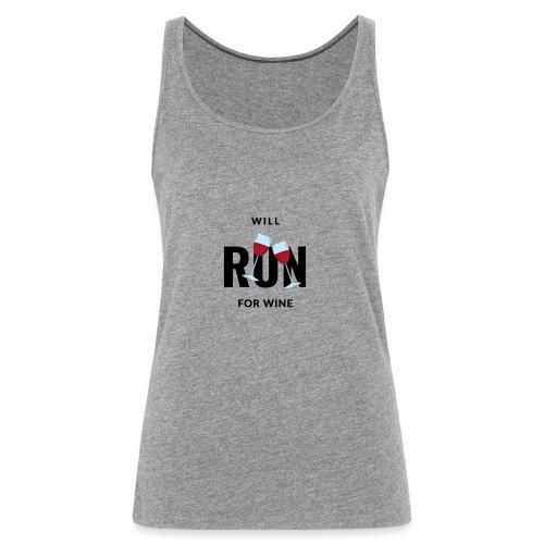Will run for wine - Vrouwen Premium tank top