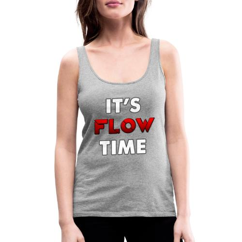 IT'S FLOW TIME - Débardeur Premium Femme