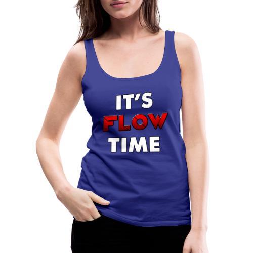 IT'S FLOW TIME - Débardeur Premium Femme
