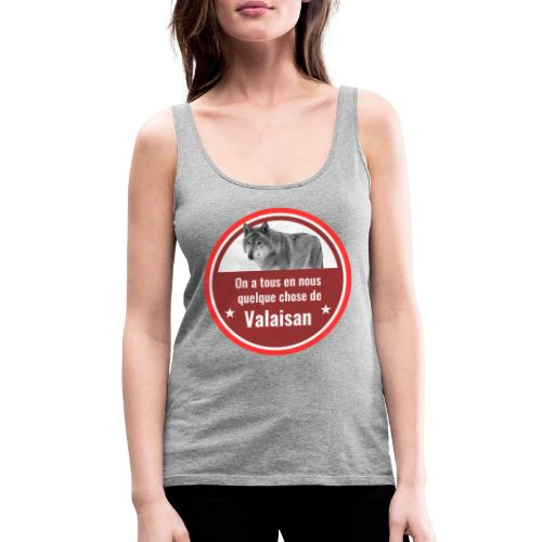 On a tous en nous qqch de Valaisan - Même le loup - Frauen Premium Tank Top