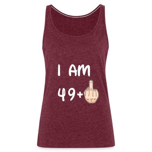 50th Birthday - I am 49+1 T shirt Hoodie Sweater - Canotta premium da donna