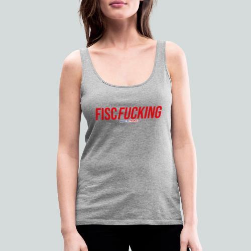 FISCFUCKING Made in France - Débardeur Premium Femme