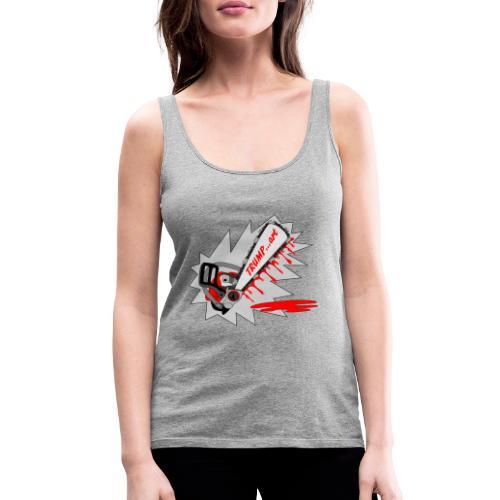 t shirt trump ...art la politique tronconneuse - Débardeur Premium Femme