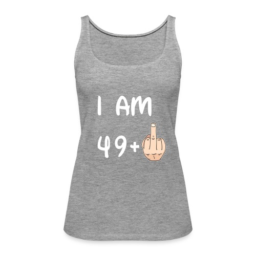 50th Birthday - I am 49+1 T shirt Hoodie Sweater - Canotta premium da donna