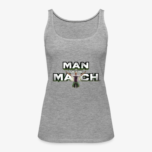 MAN OF THE MATCH® - Women's Premium Tank Top