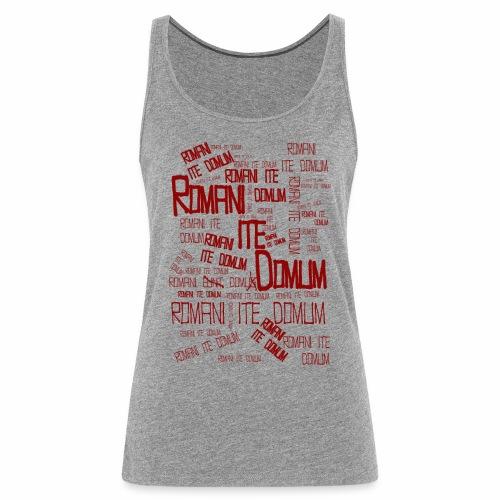 romani ite domum - Camiseta de tirantes premium mujer