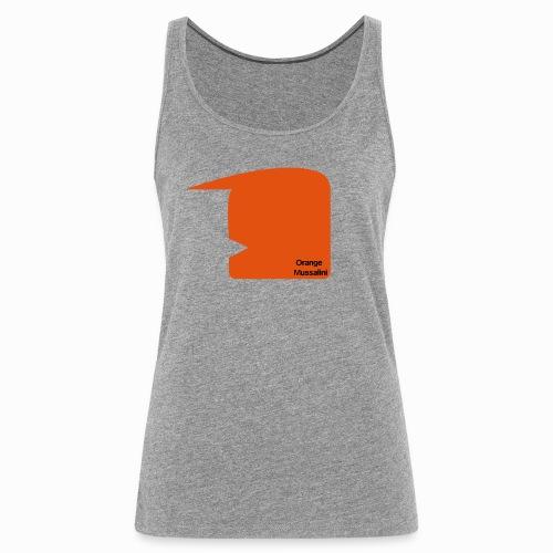 Orange Mussalini - Frauen Premium Tank Top