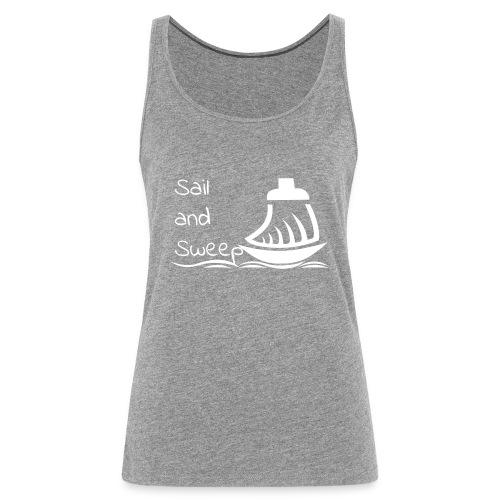 Sail and Sweep White - Women's Premium Tank Top