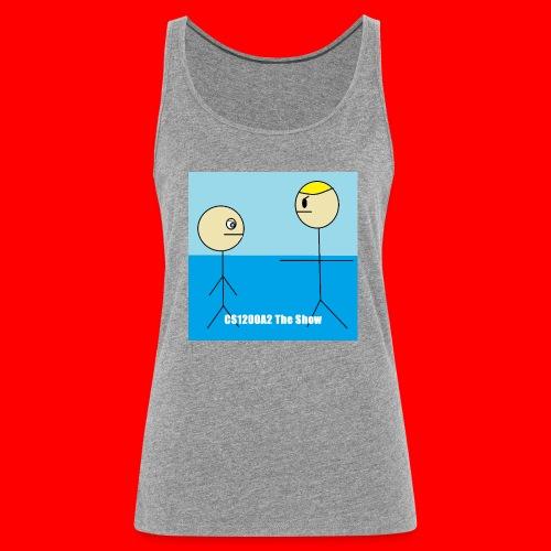 CS1200A2 The Show T Shirt - Camiseta de tirantes premium mujer