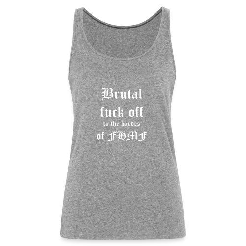 brutalfuckoff - Naisten premium hihaton toppi