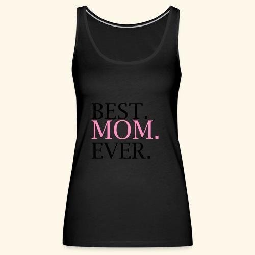 Best Mom Ever nbg 2000x2000 - Dame Premium tanktop
