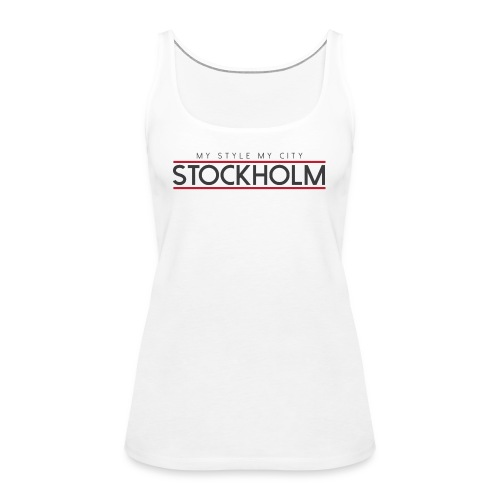 MY STYLE MY CITY STOCKHOLM - Women's Premium Tank Top