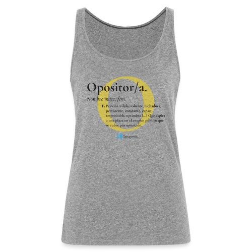 Definición de Opositor/a - Camiseta de tirantes premium mujer