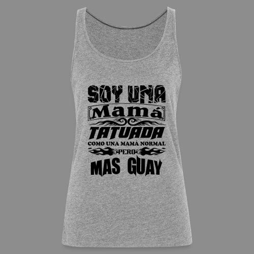 Soy una mamá tatuada - Camiseta de tirantes premium mujer