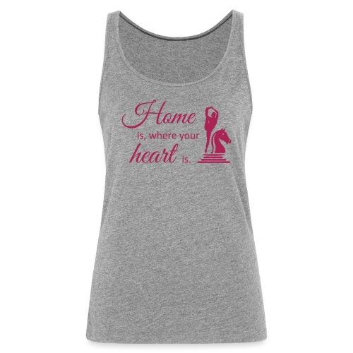 Homeiswhereyourheartis EDITION - Frauen Premium Tank Top
